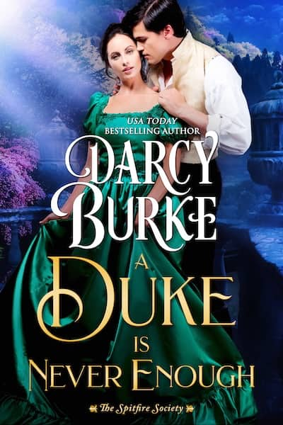 Book cover for A Duke is Never Enough by Darcy Burke
