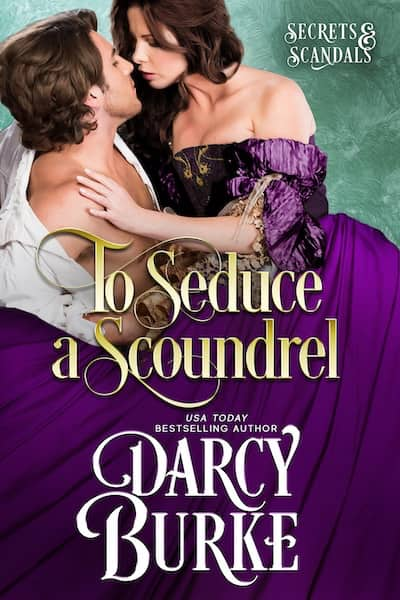 Book cover for To Seduce a Scoundrel by Darcy Burke
